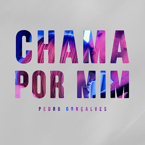 Pedro Gonçalves – Chama Por Mim