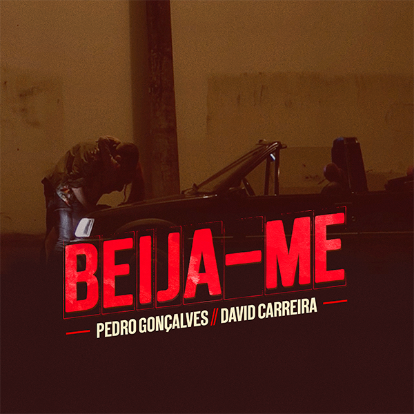 Beija-me Pedro Gonçalves feat. David Carreira